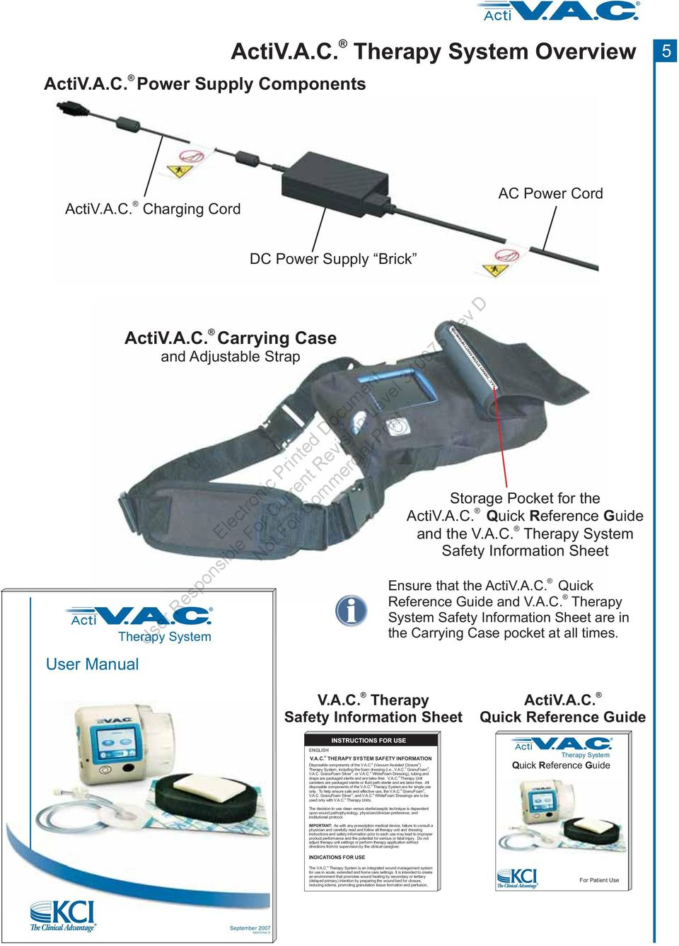 A.C. Therapy System Safety Information Sheet are in the Carrying Case pocket at all times. V.A.C. Therapy Safety Information Sheet ActiV.A.C. Quick Reference Guide ENGLISH V.A.C. THERAPY SYSTEM SAFETY INFORMATION Disposable components of the V.