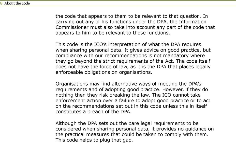 This code is the ICO s interpretation of what the DPA requires when sharing personal data.