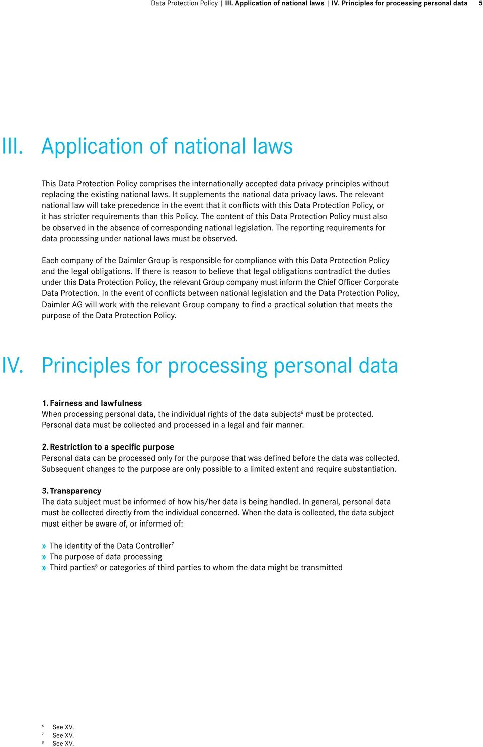 It supplements the national data privacy laws.
