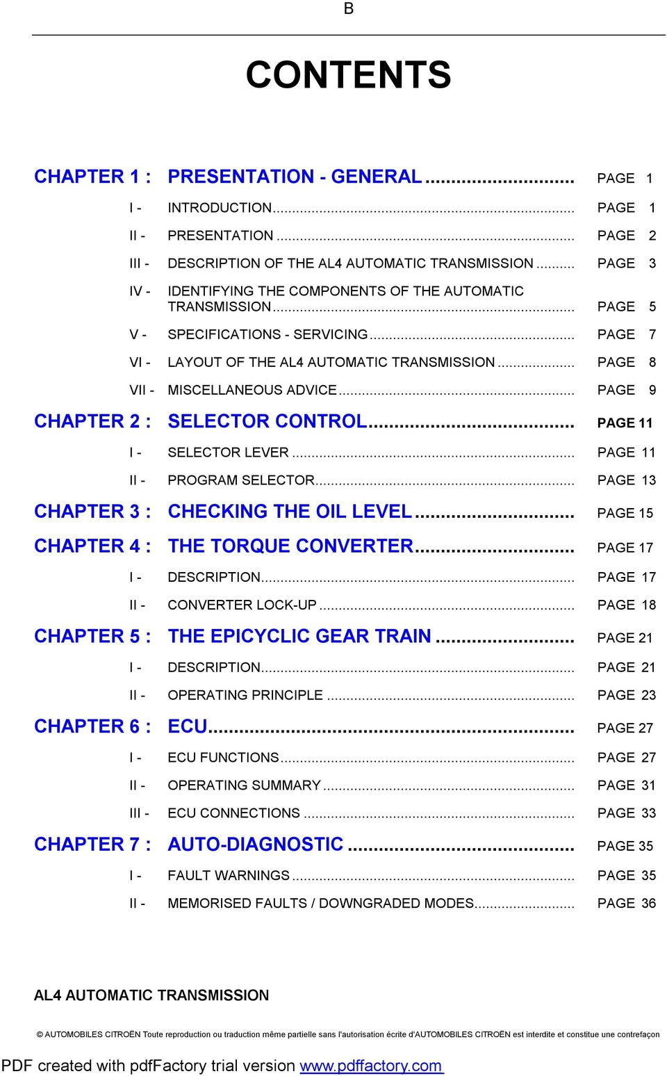 .. PAGE 9 CHAPTER 2 : SELECTOR CONTROL... PAGE 11 I - SELECTOR LEVER... PAGE 11 II - PROGRAM SELECTOR... PAGE 13 CHAPTER 3 : CHECKING THE OIL LEVEL... PAGE 15 CHAPTER 4 : THE TORQUE CONVERTER.