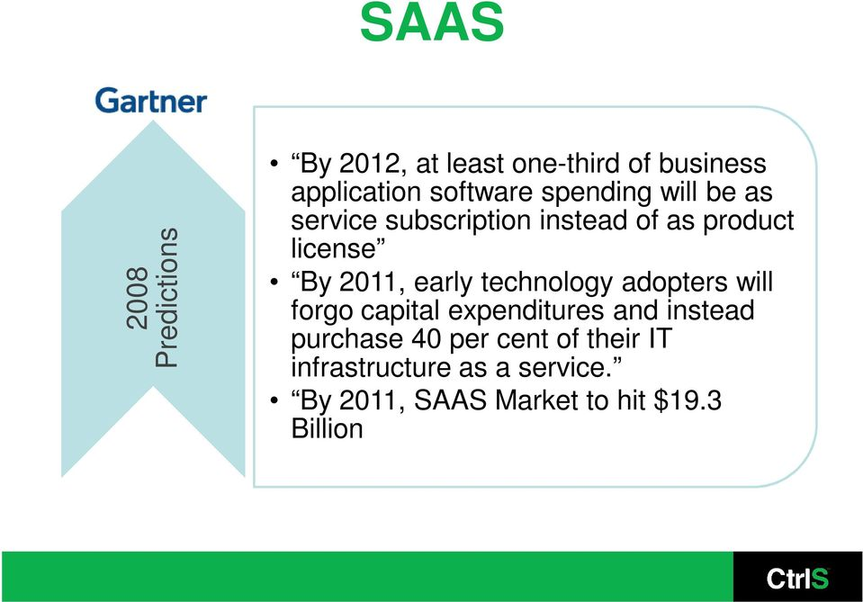 early technology adopters will forgo capital expenditures and instead purchase 40