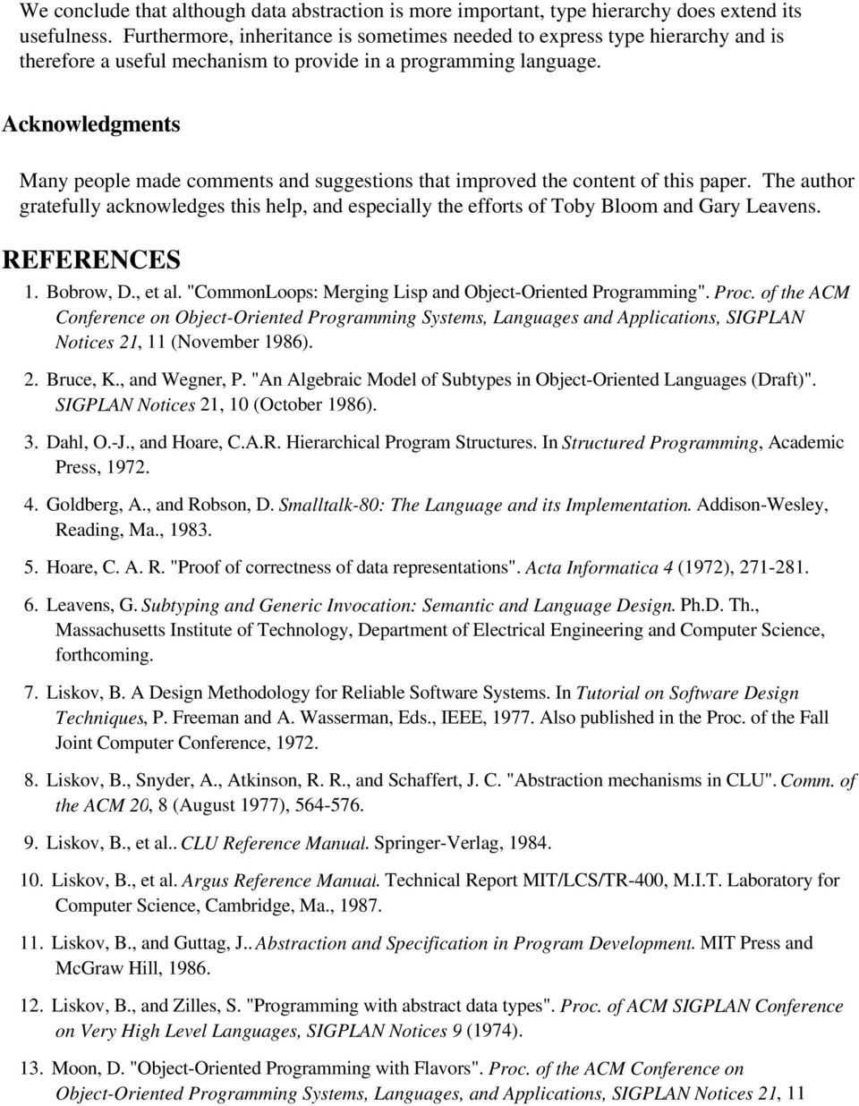 Acknowledgments Many people made comments and suggestions that improved the content of this paper.