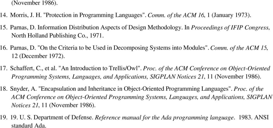 "Schaffert, C., et al. ""An Introduction to Trellis/Owl"". Proc. of the ACM Conference on Object-Oriented Programming Systems, Languages, and Applications, SIGPLAN Notices 21, 11 (November 1986). 18."