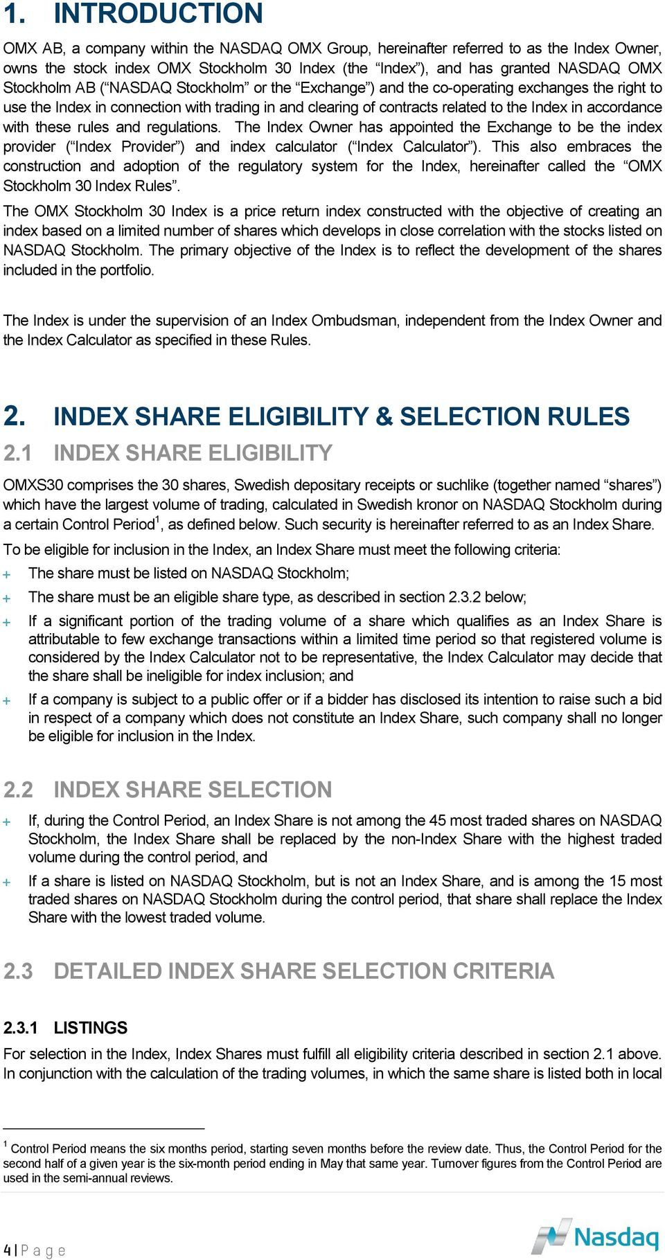 with these rules and regulations. The Index Owner has appointed the Exchange to be the index provider ( Index Provider ) and index calculator ( Index Calculator ).