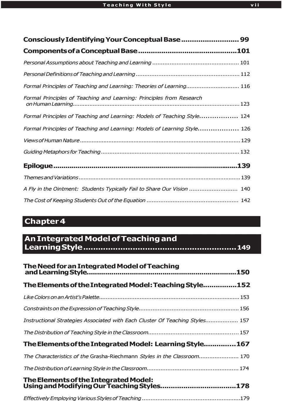 .. 116 Formal Principles of Teaching and Learning: Principles from Research on Human Learning... 123 Formal Principles of Teaching and Learning: Models of Teaching Style.