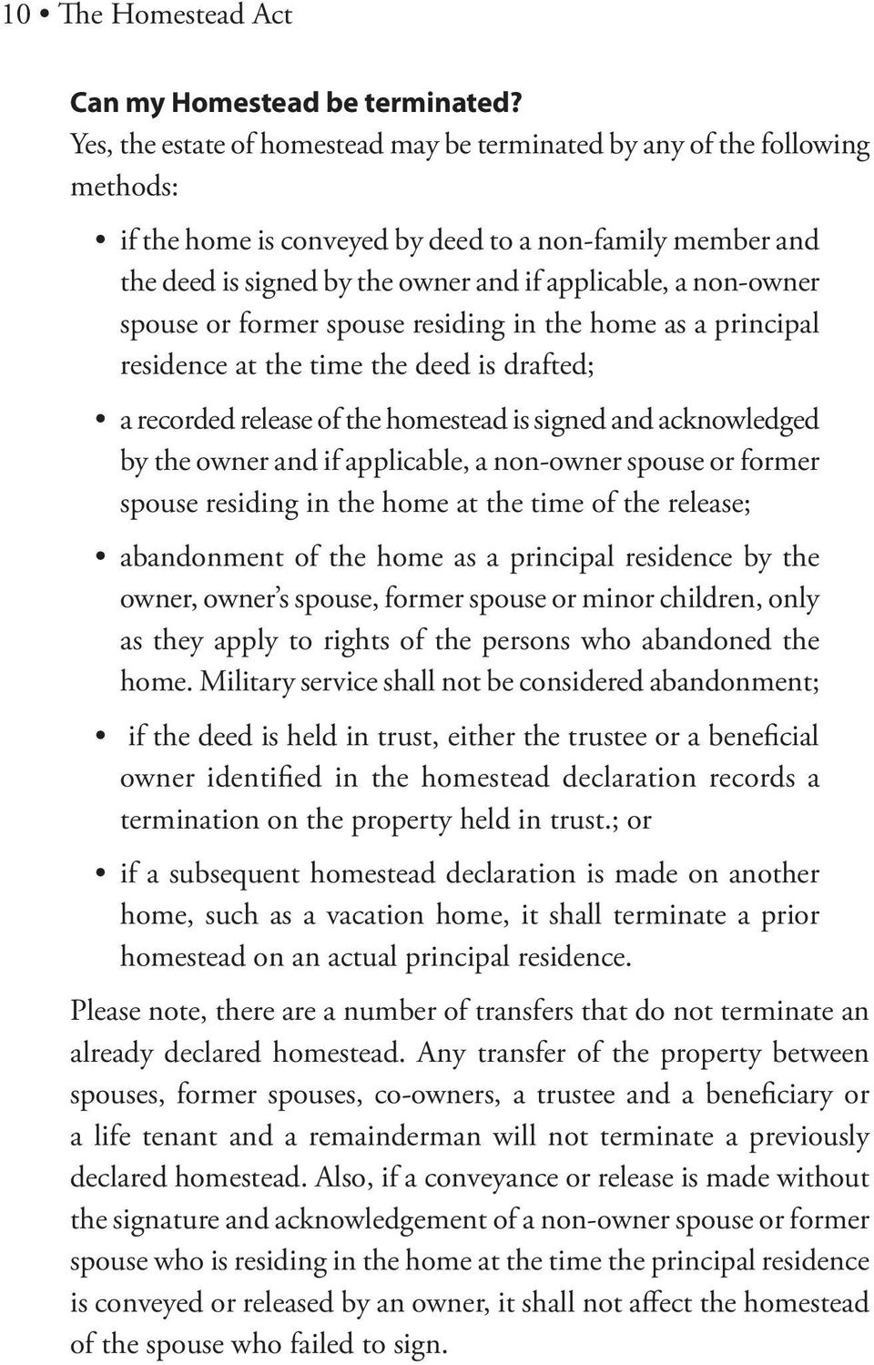 non-owner spouse or former spouse residing in the home as a principal residence at the time the deed is drafted; a recorded release of the homestead is signed and acknowledged by the owner and if