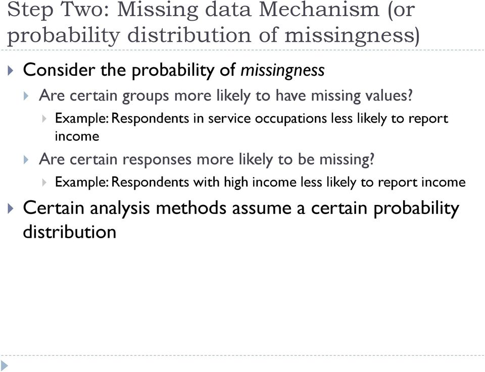Example: Respondents in service occupations less likely to report income Are certain responses more likely