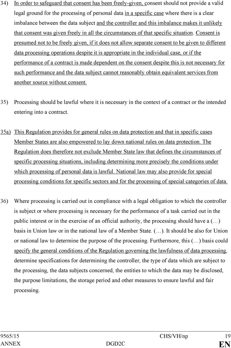 Consent is presumed not to be freely given, if it does not allow separate consent to be given to different data processing operations despite it is appropriate in the individual case, or if the