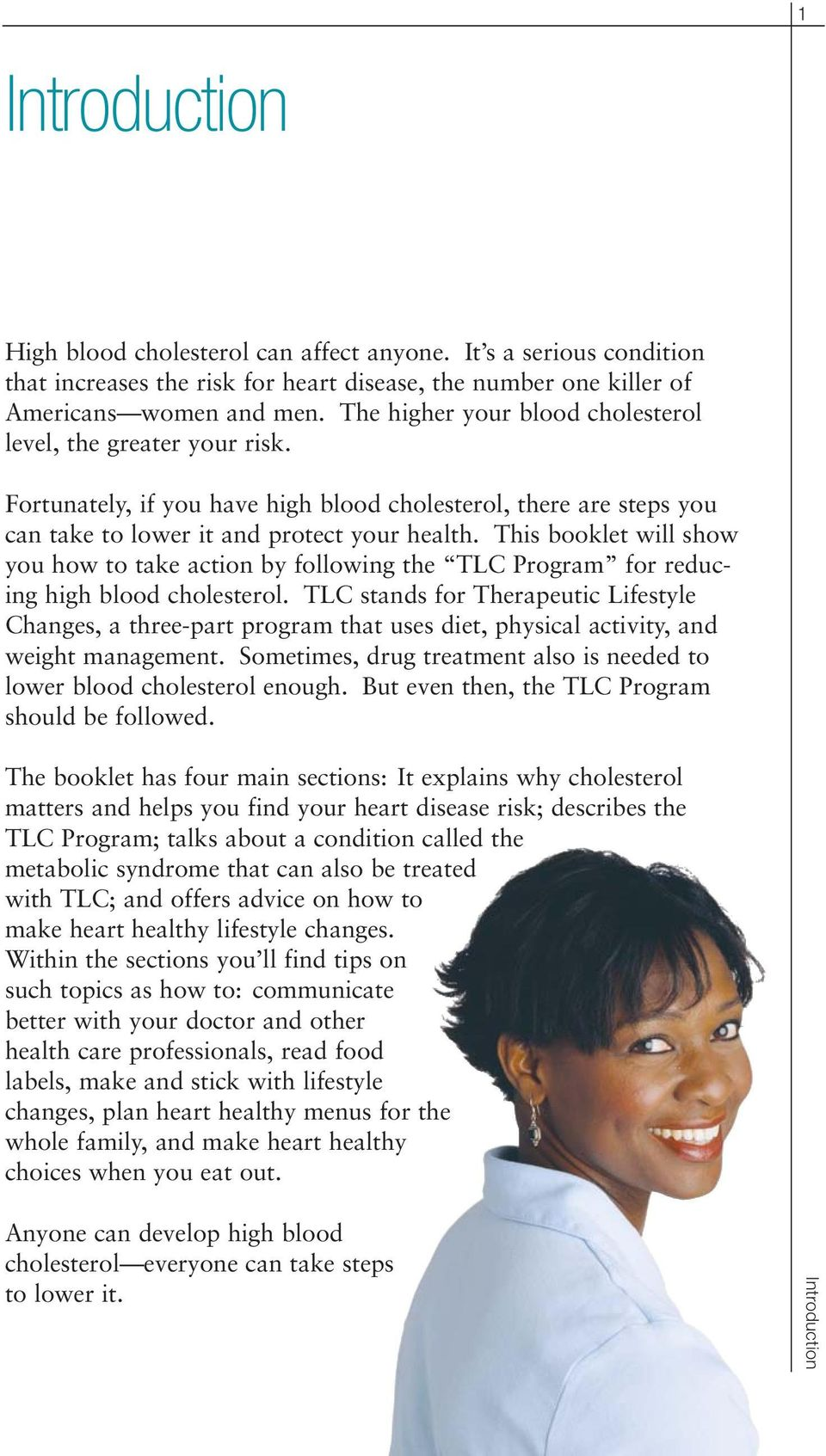 This booklet will show you how to take action by following the TLC Program for reducing high blood cholesterol.