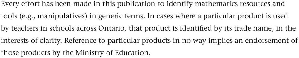 In cases where a particular product is used by teachers in schools across Ontario, that product is