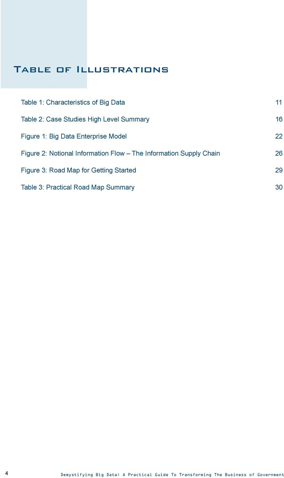 The Information Supply Chain 26 Figure 3: Road Map for Getting Started 29 Table 3: Practical