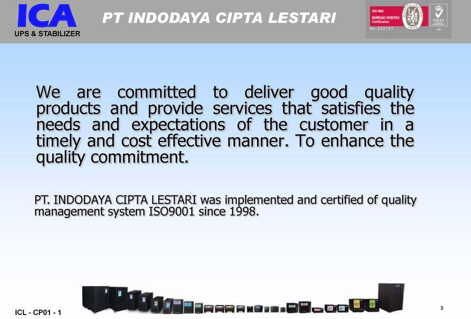 effective manner. To enhance the quality commitment. PT.