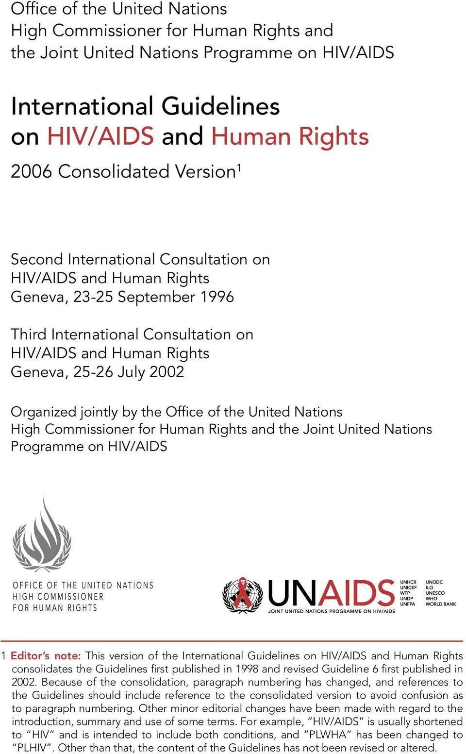 the Office of the United Nations High Commissioner for Human Rights and the Joint United Nations Programme on HIV/AIDS O F F I C E O F T H E U N I T E D N A T I O N S H I G H C O M M I S S I O N E R