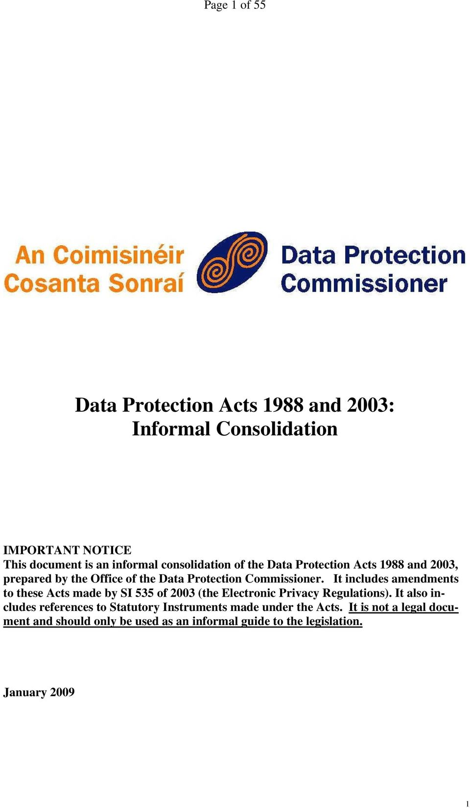 It includes amendments to these Acts made by SI 535 of 2003 (the Electronic Privacy Regulations).