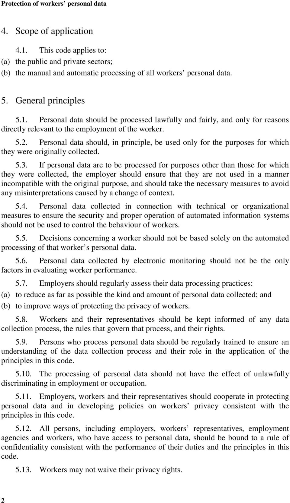 Personal data should, in principle, be used only for the purposes for which they were originally collected. 5.3.