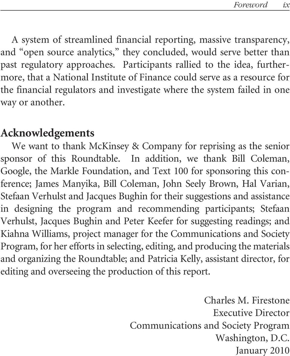 another. Acknowledgements We want to thank McKinsey & Company for reprising as the senior sponsor of this Roundtable.