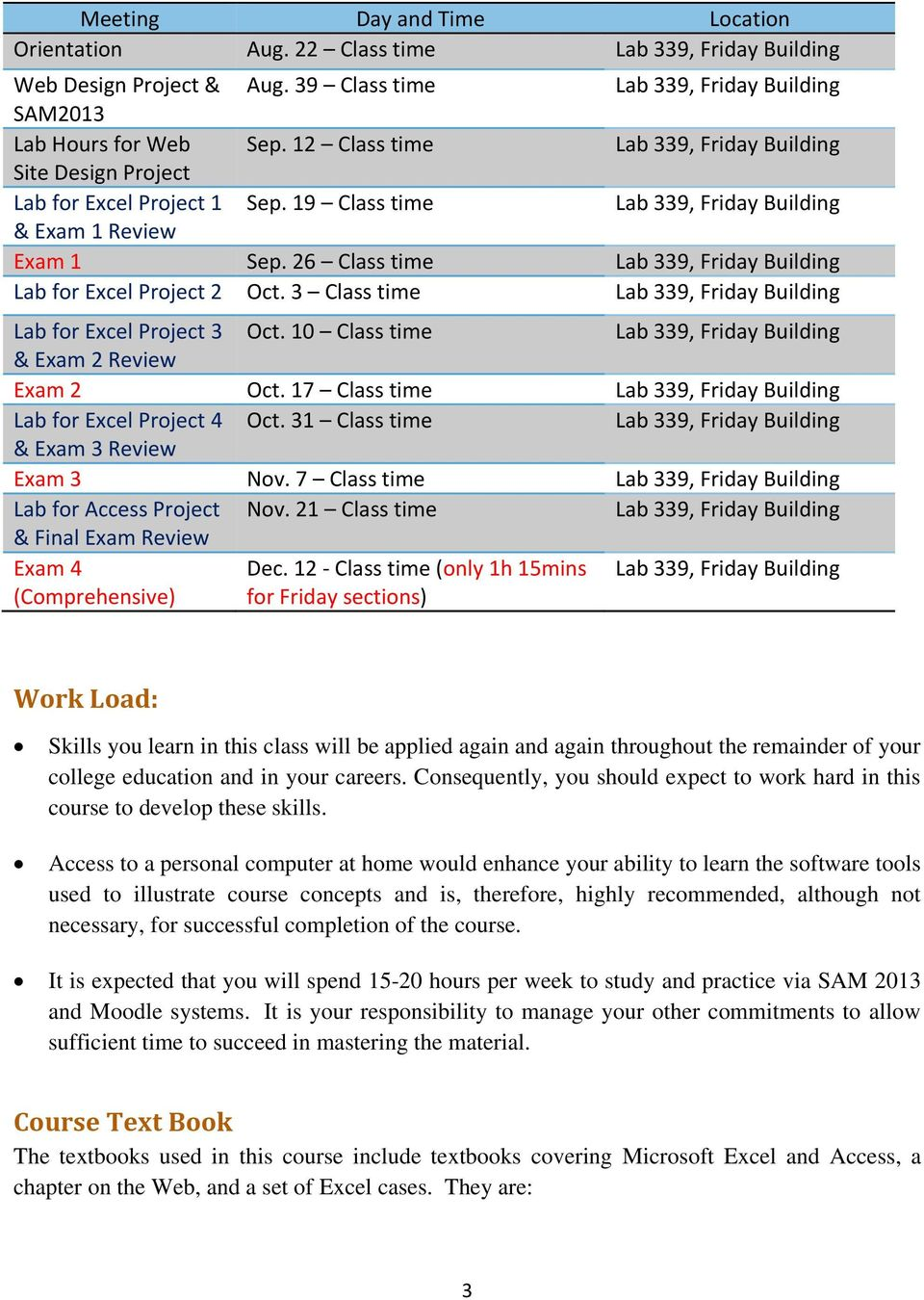 26 Class time Lab 339, Friday Building Lab for Excel Project 2 Oct. 3 Class time Lab 339, Friday Building Lab for Excel Project 3 Oct.