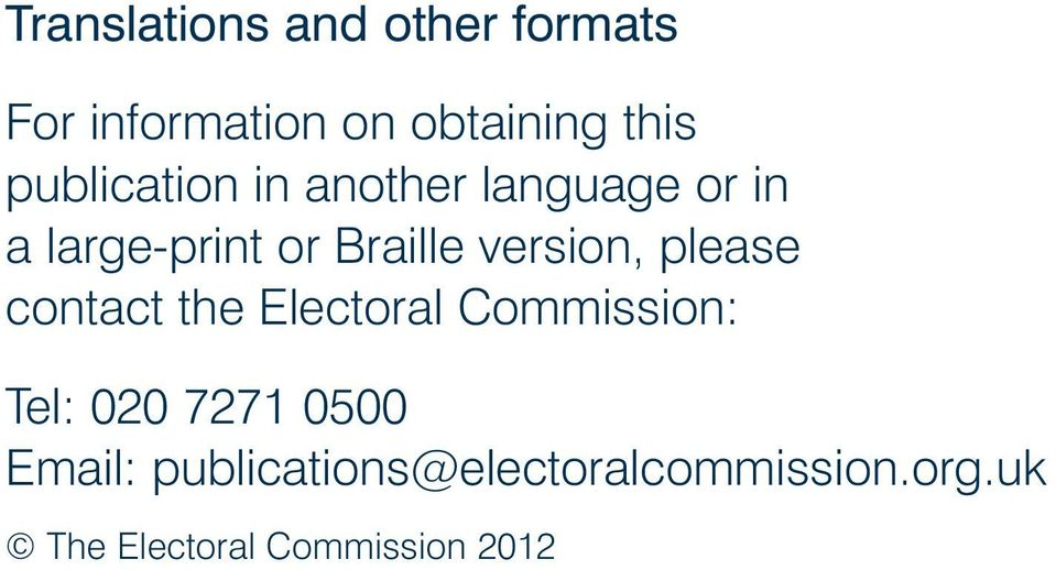 version, please contact the Electoral Commission: Tel: 020 7271 0500