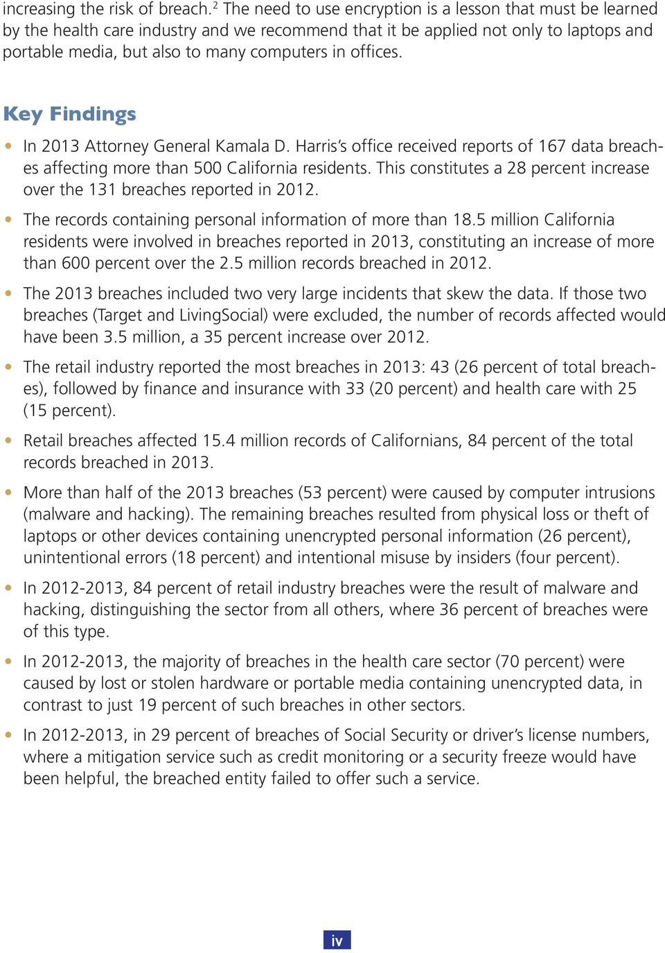 offices. Key Findings In 2013 Attorney General Kamala D. Harris s office received reports of 167 data breaches affecting more than 500 California residents.
