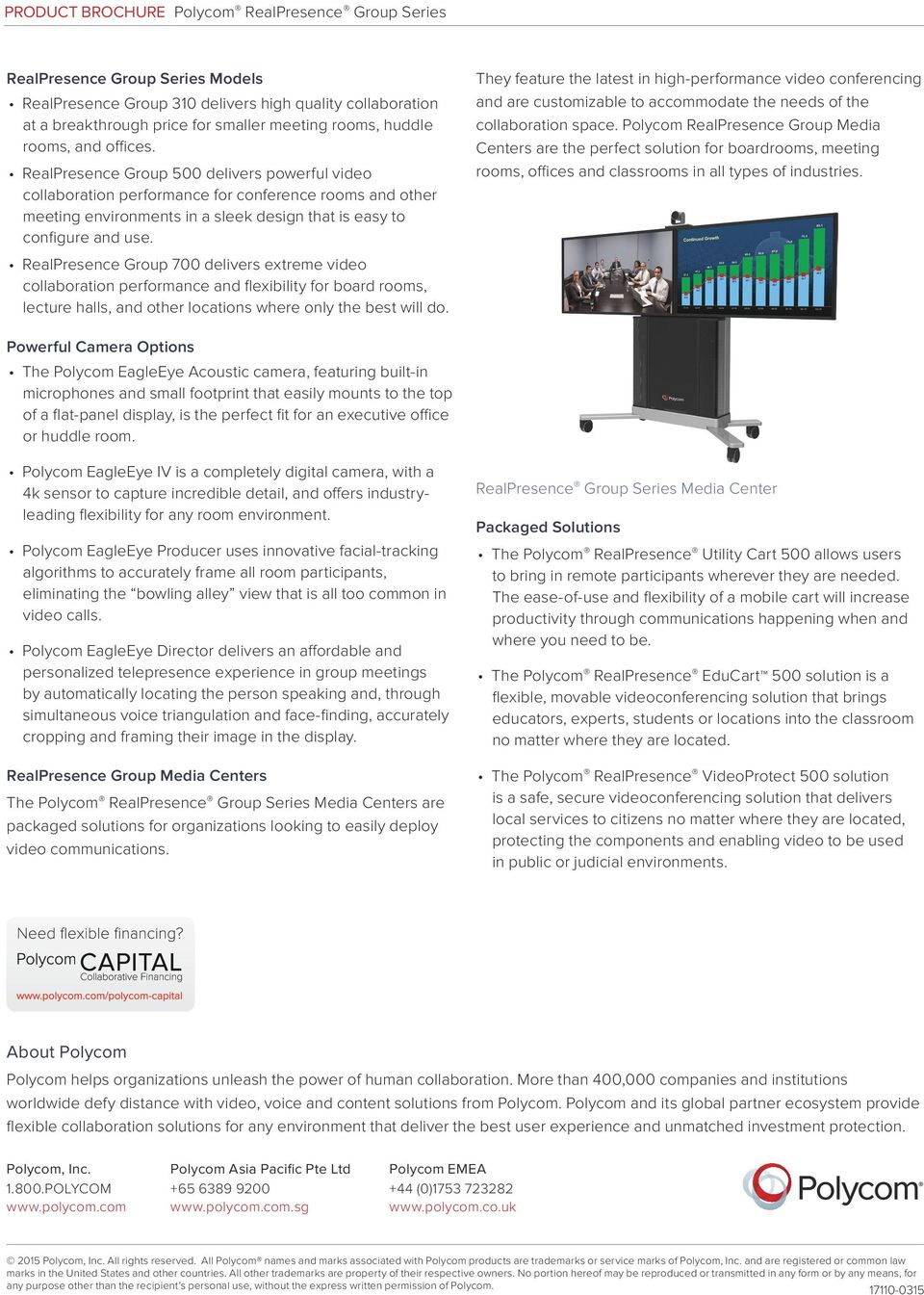 RealPresence Group 700 delivers extreme video collaboration performance and flexibility for board rooms, lecture halls, and other locations where only the best will do.