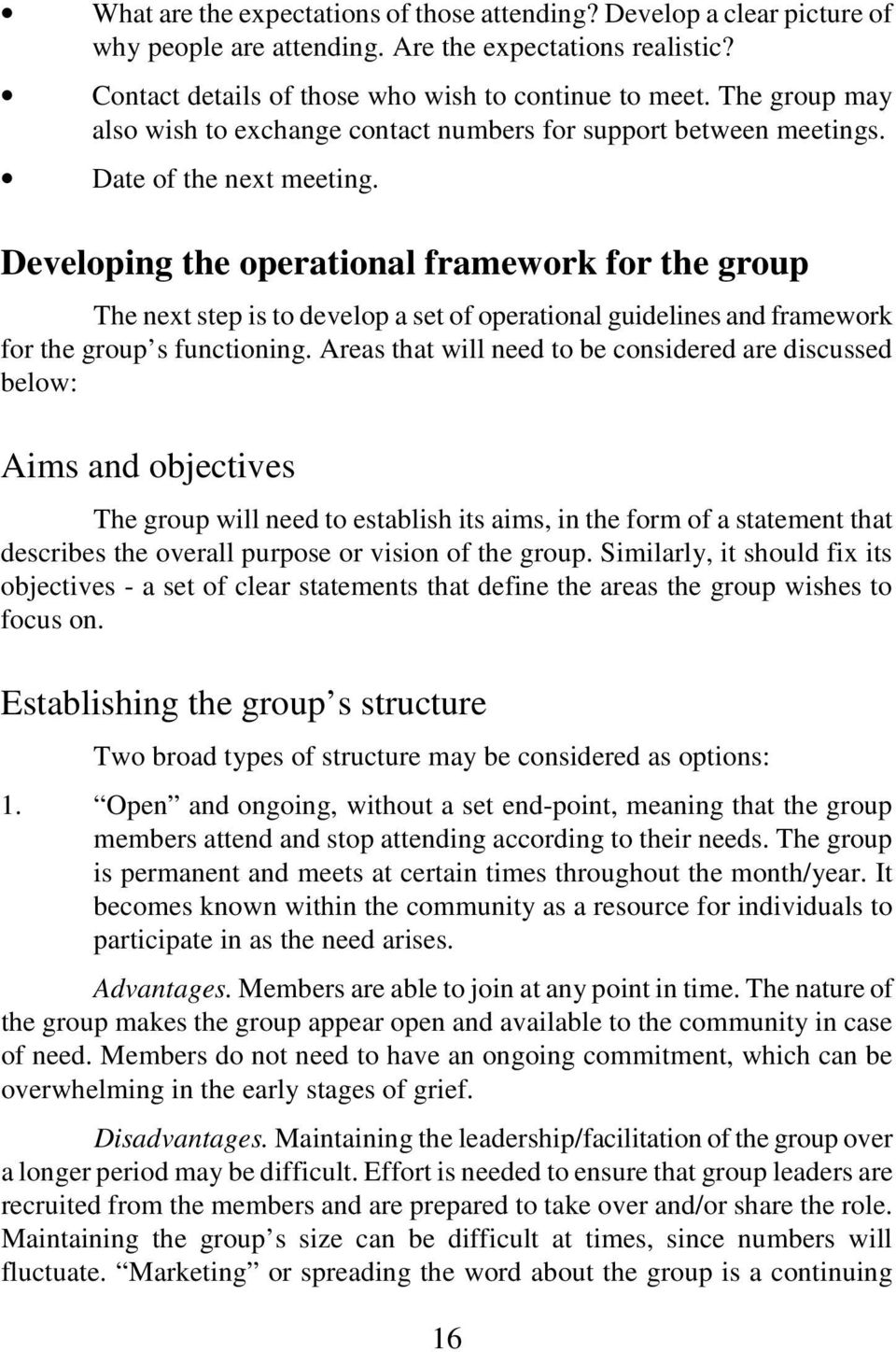 Developing the operational framework for the group The next step is to develop a set of operational guidelines and framework for the group s functioning.
