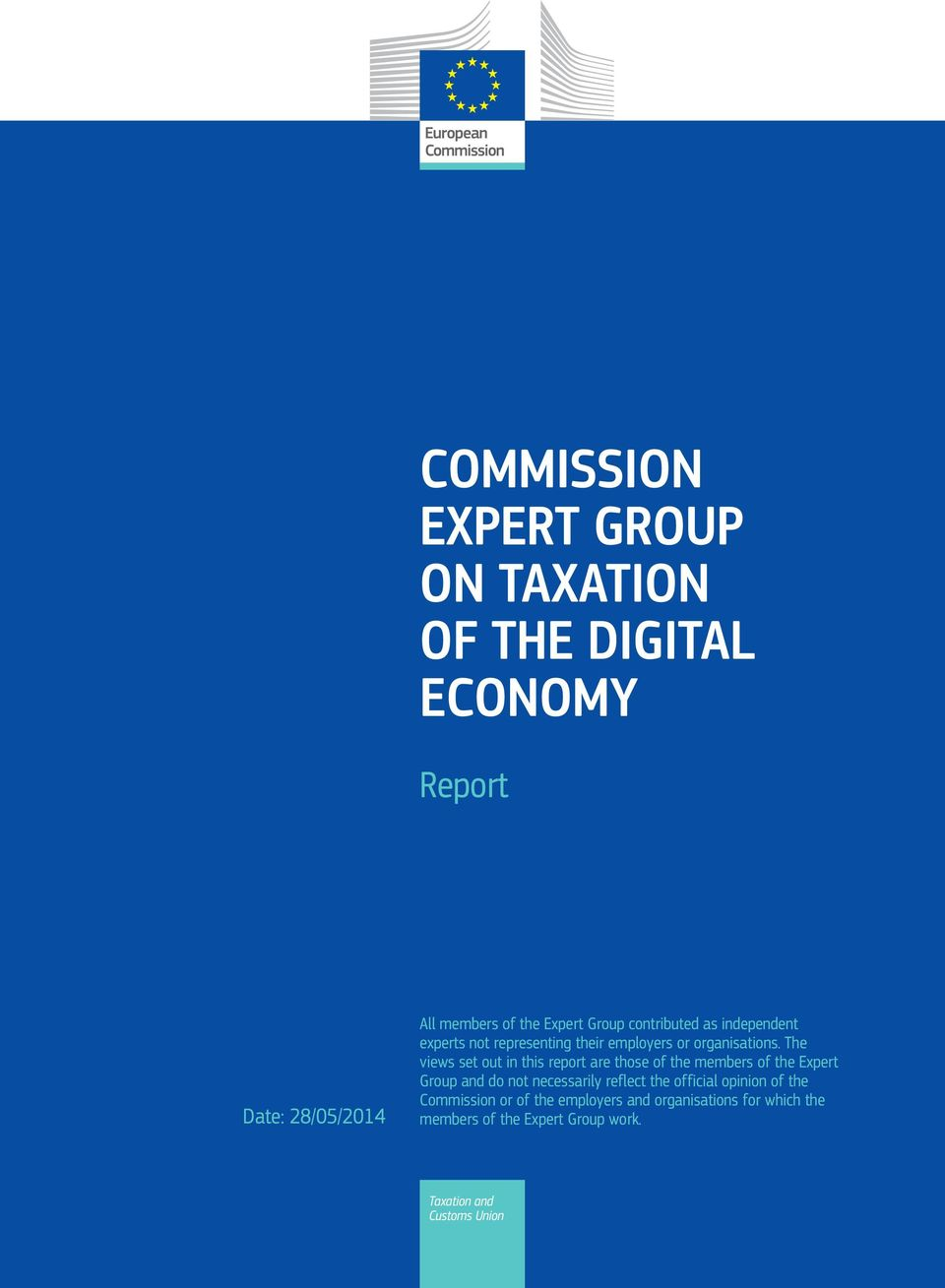 The views set out in this report are those of the members of the Expert Group and do not necessarily reflect the