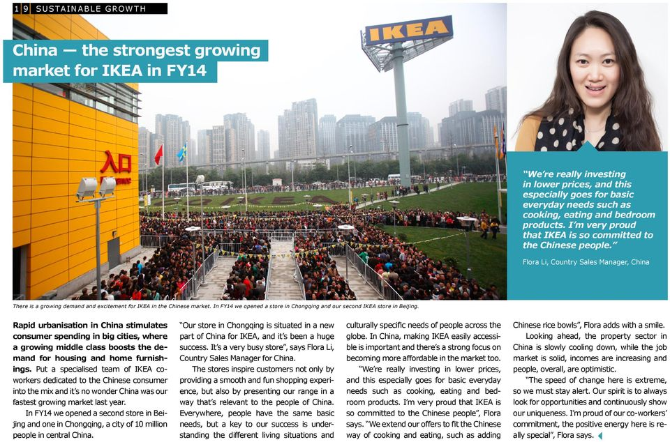 In FY14 we opened a store in Chongqing and our second IKEA store in Beijing.