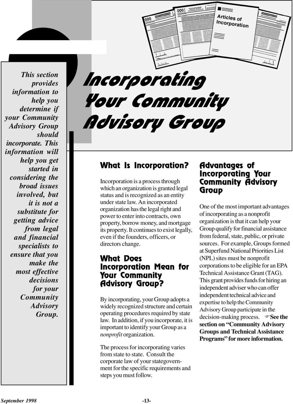 most effective decisions for your Community Advisory Group. Incorporating Your Community Advisory Group What Is Incorporation?