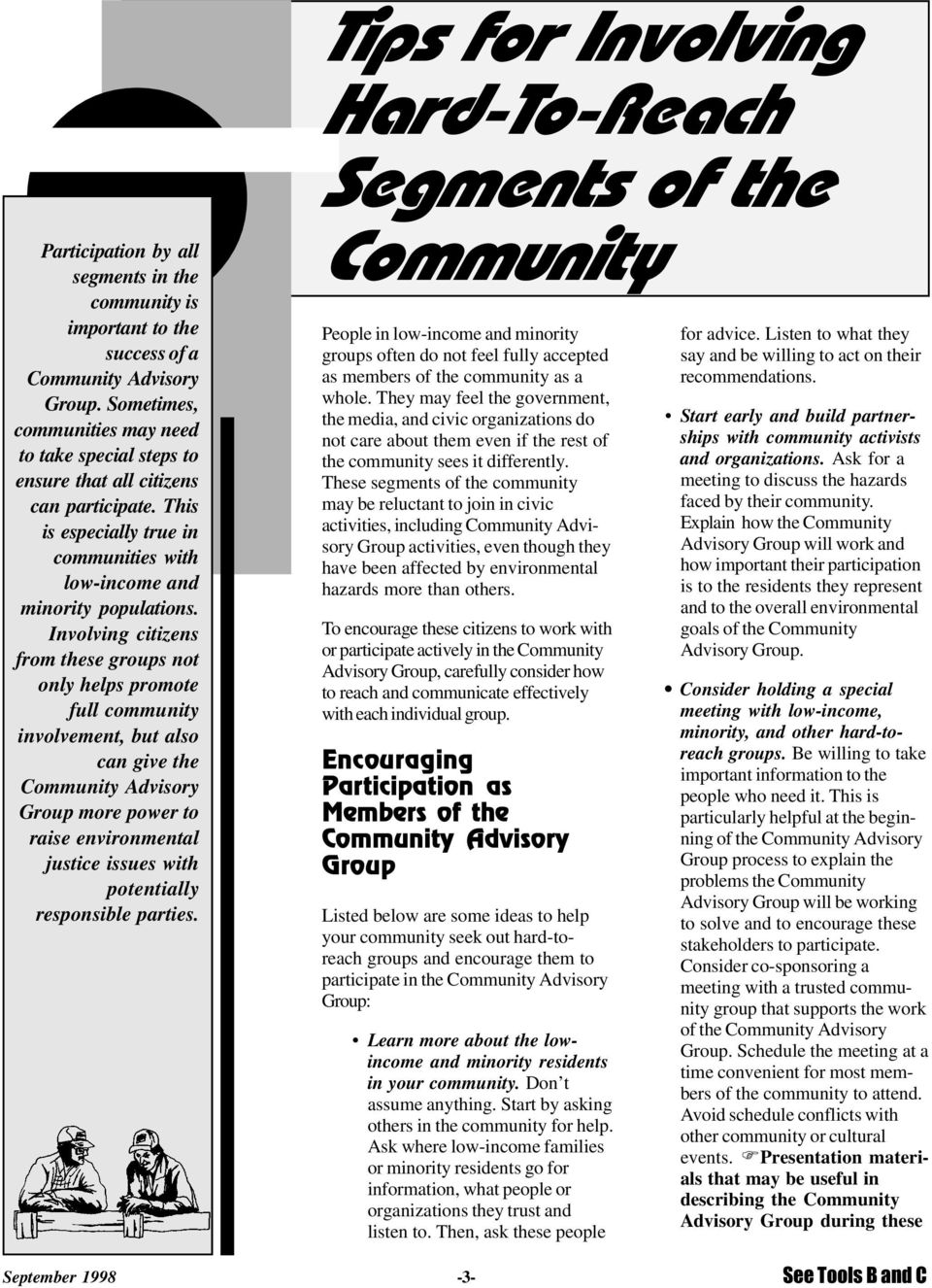 Involving citizens from these groups not only helps promote full community involvement, but also can give the Community Advisory Group more power to raise environmental justice issues with