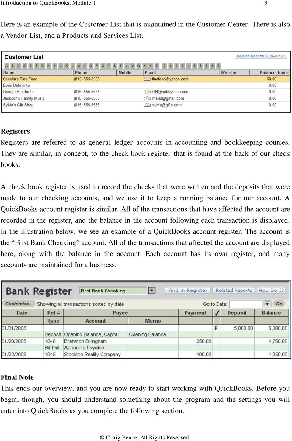 They are similar, in concept, to the check book register that is found at.  10 Introduction to QuickBooks, Module ...