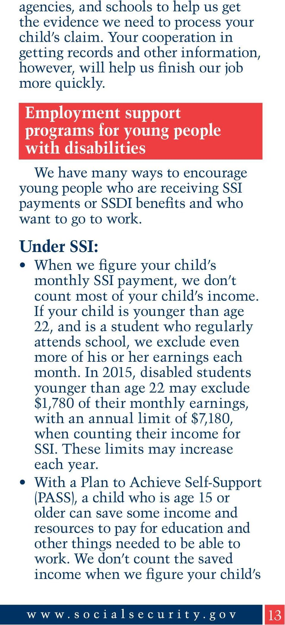 Under SSI: When we figure your child s monthly SSI payment, we don t count most of your child s income.