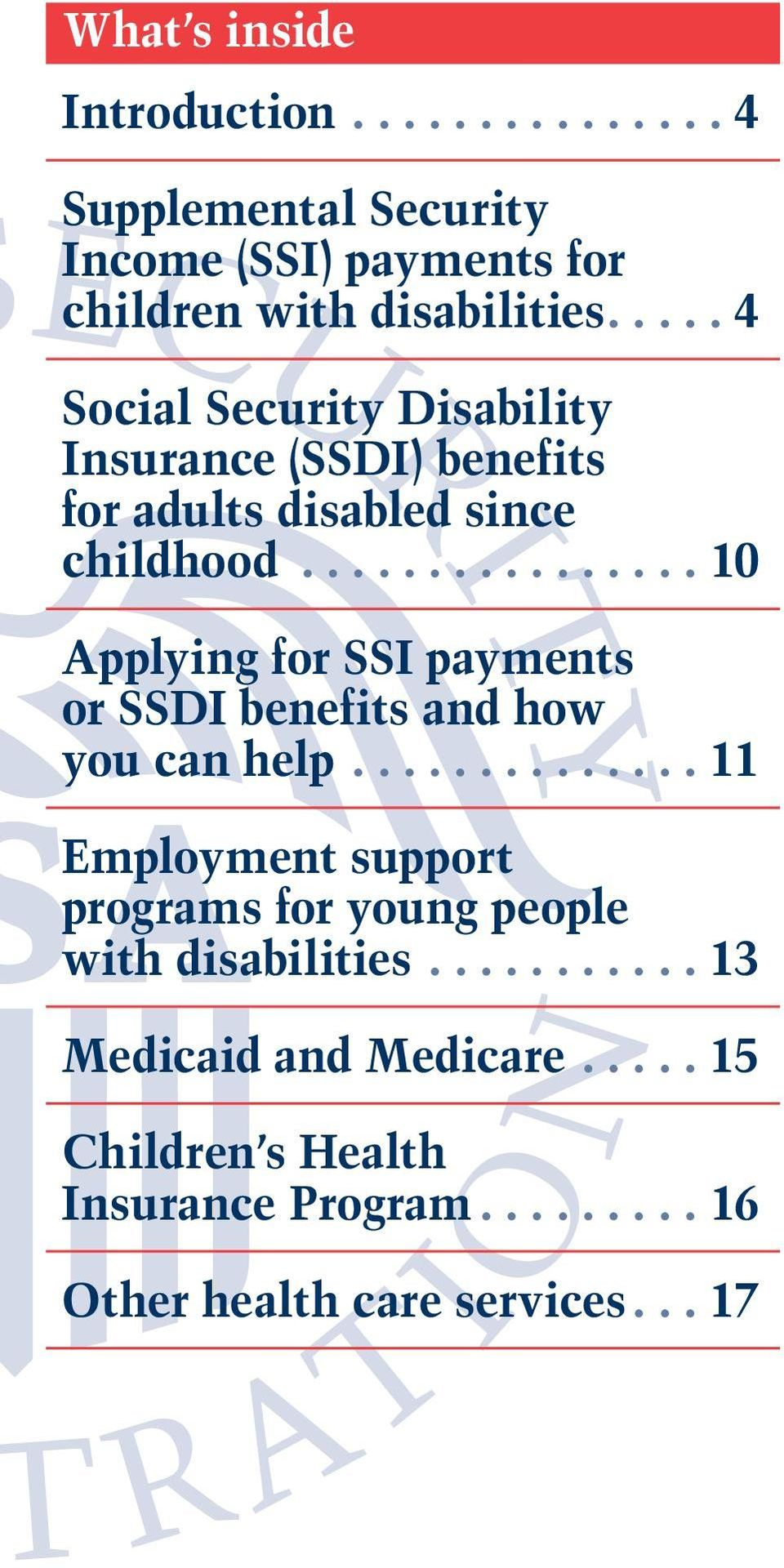 ..10 Applying for SSI payments or SSDI benefits and how you can help.