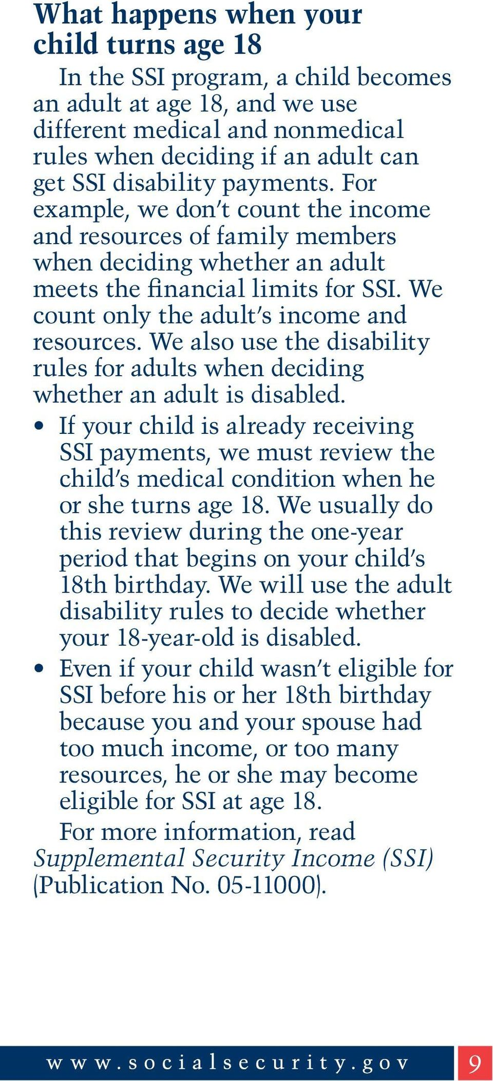 We also use the disability rules for adults when deciding whether an adult is disabled.