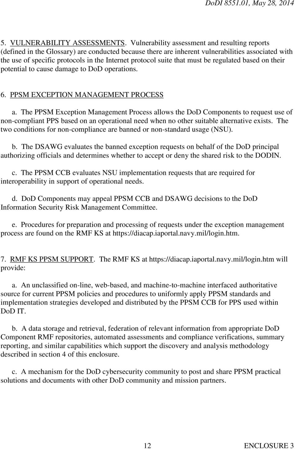 protocol suite that must be regulated based on their potential to cause damage to DoD operations. 6. PPSM EXCEPTION MANAGEMENT PROCESS a.
