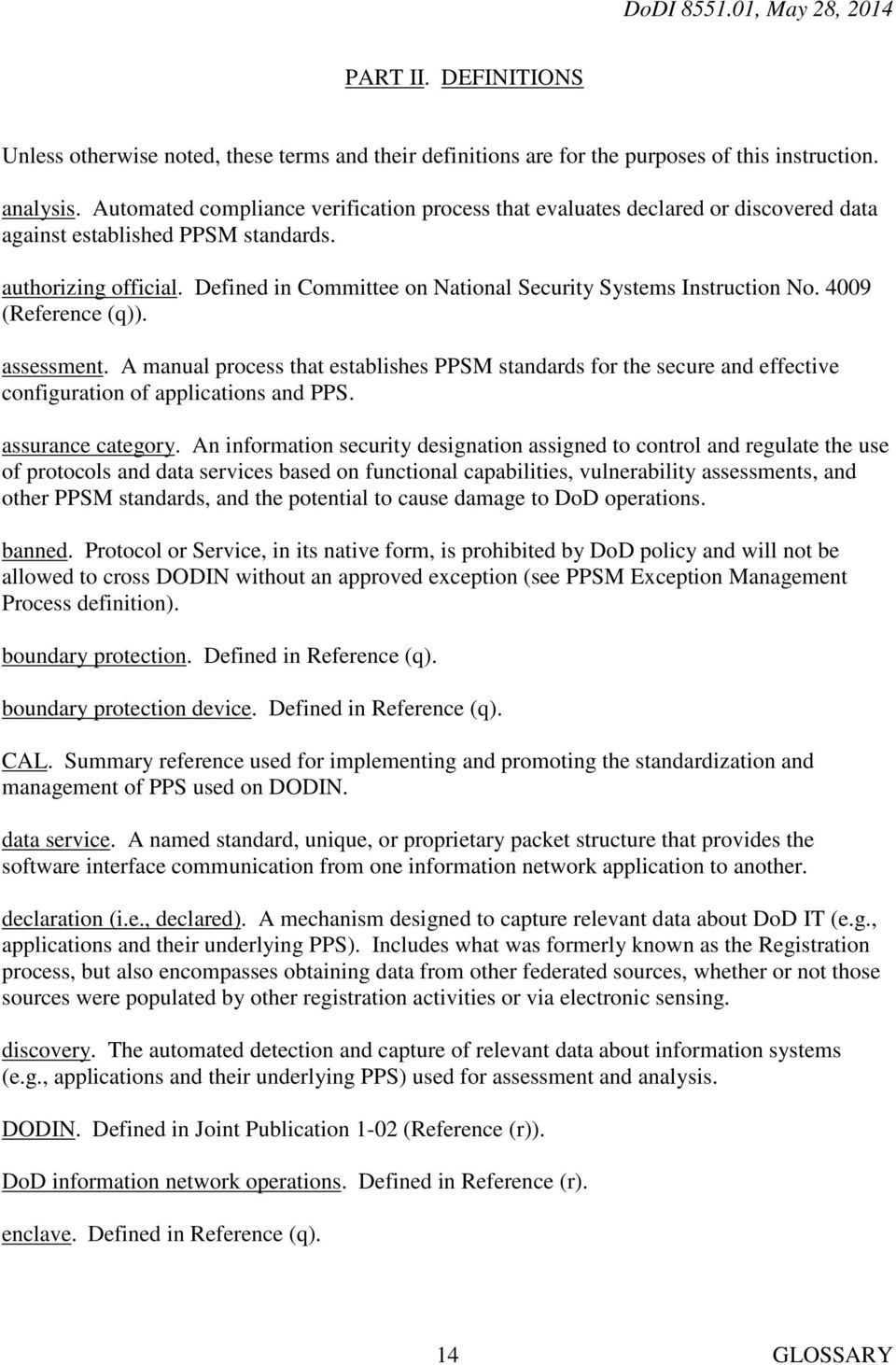 Defined in Committee on National Security Systems Instruction No. 4009 (Reference (q)). assessment.