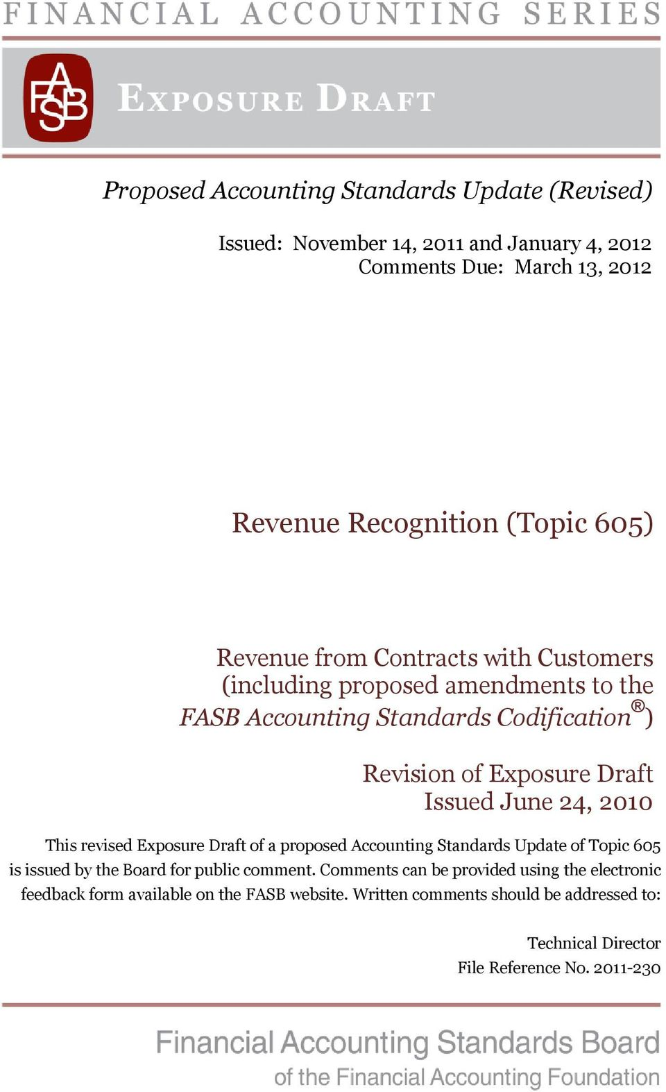 24, 2010 This revised Exposure Draft of a proposed Accounting Standards Update of Topic 605 is issued by the Board for public comment.