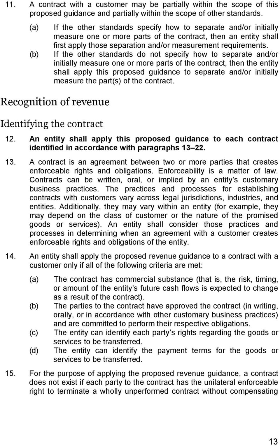 If the other standards do not specify how to separate and/or initially measure one or more parts of the contract, then the entity shall apply this proposed guidance to separate and/or initially