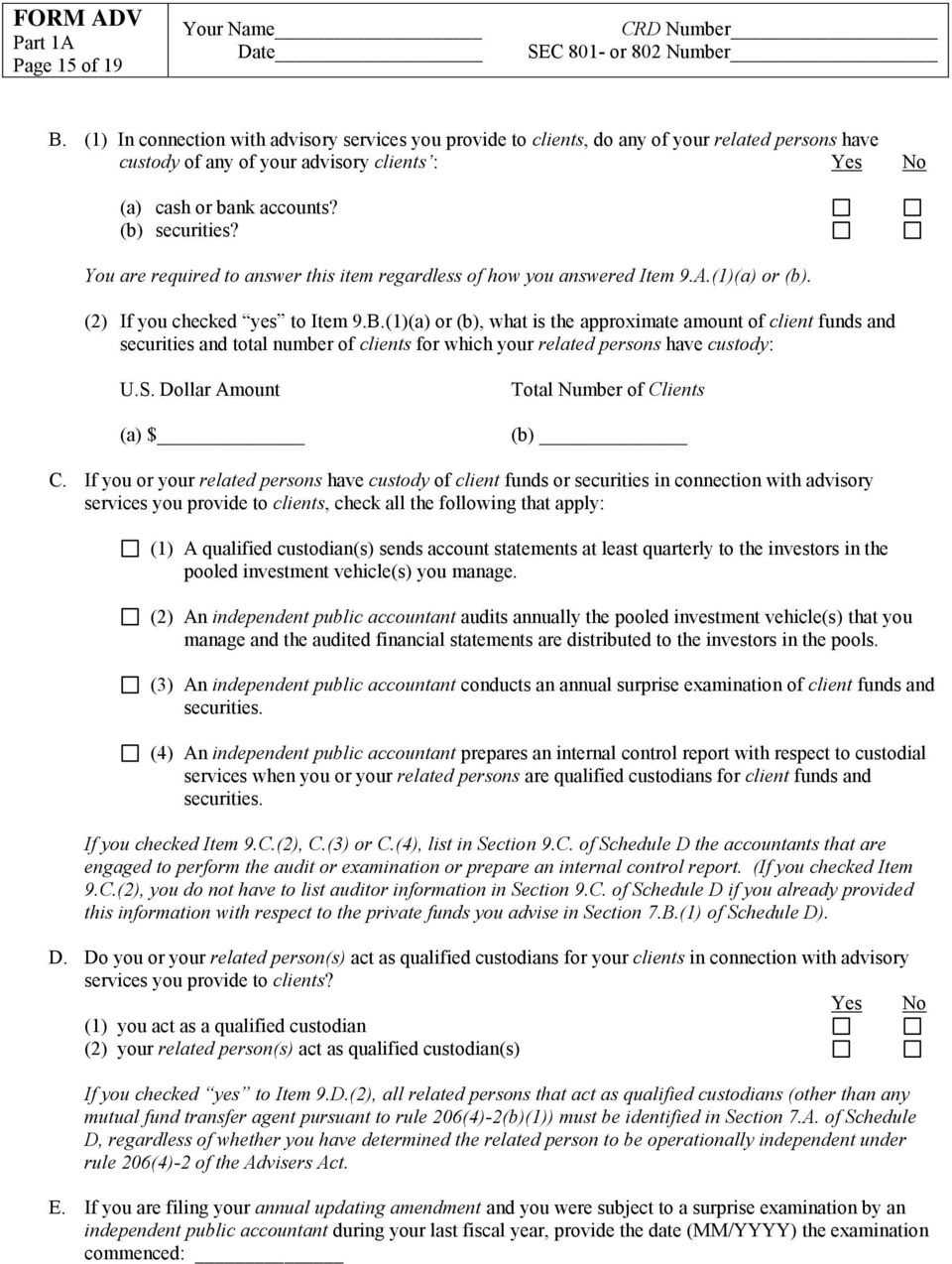You are required to answer this item regardless of how you answered Item 9.A.(1)(a) or (b). (2) If you checked yes to Item 9.B.