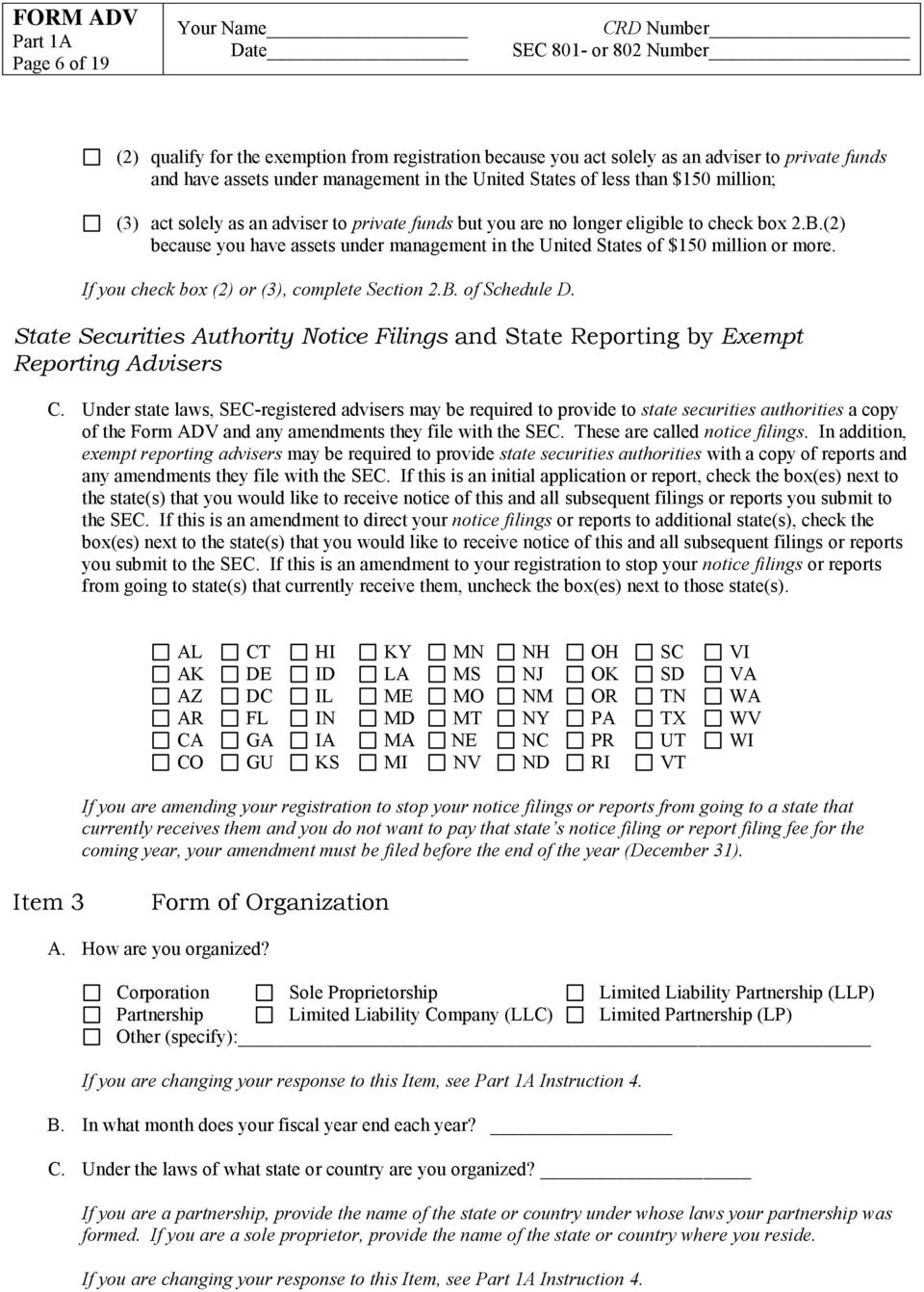 If you check box (2) or (3), complete Section 2.B. of Schedule D. State Securities Authority Notice Filings and State Reporting by Exempt Reporting Advisers C.