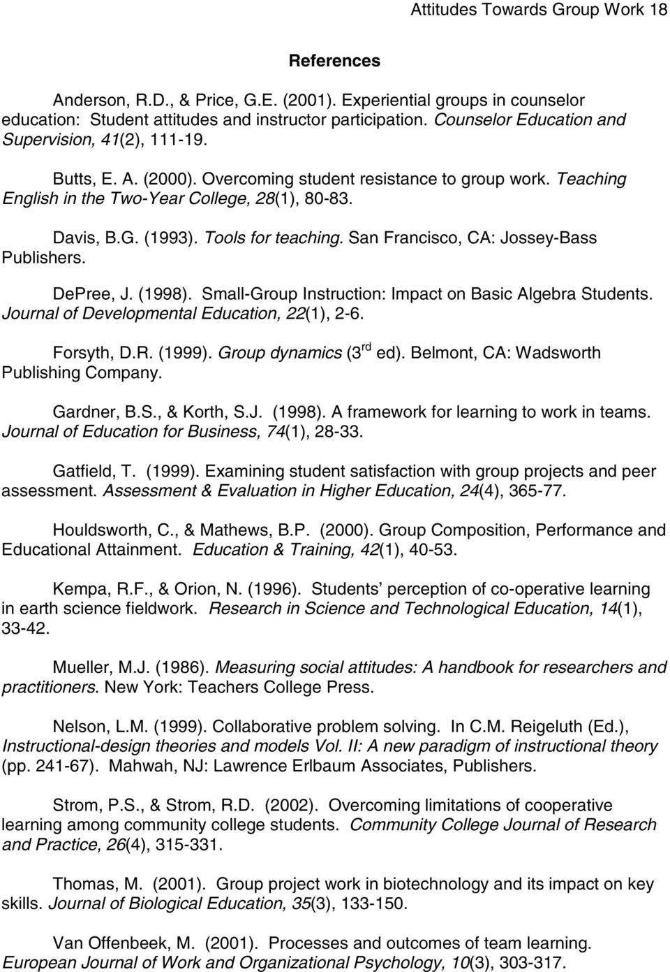 Tools for teaching. San Francisco, CA: Jossey-Bass Publishers. DePree, J. (1998). Small-Group Instruction: Impact on Basic Algebra Students. Journal of Developmental Education, 22(1), 2-6. Forsyth, D.