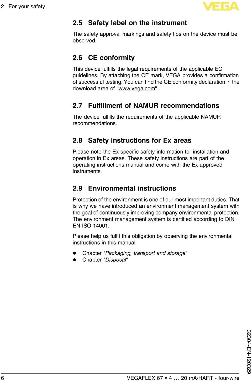 7 Fulfillment of NAMUR recommendations The device fulfills the requirements of the applicable NAMUR recommendations. 2.