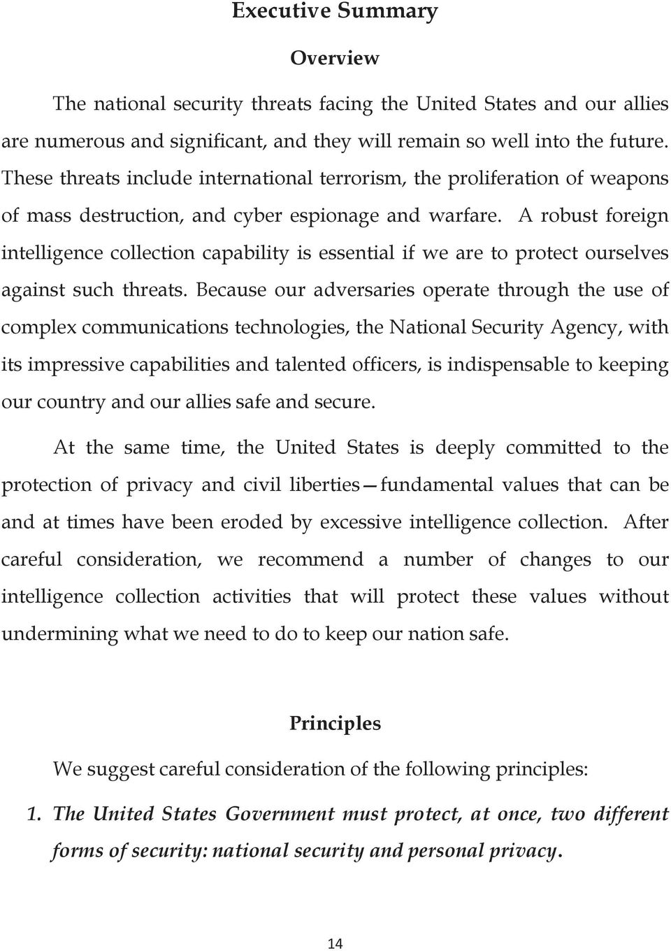 A robust foreign intelligence collection capability is essential if we are to protect ourselves against such threats.