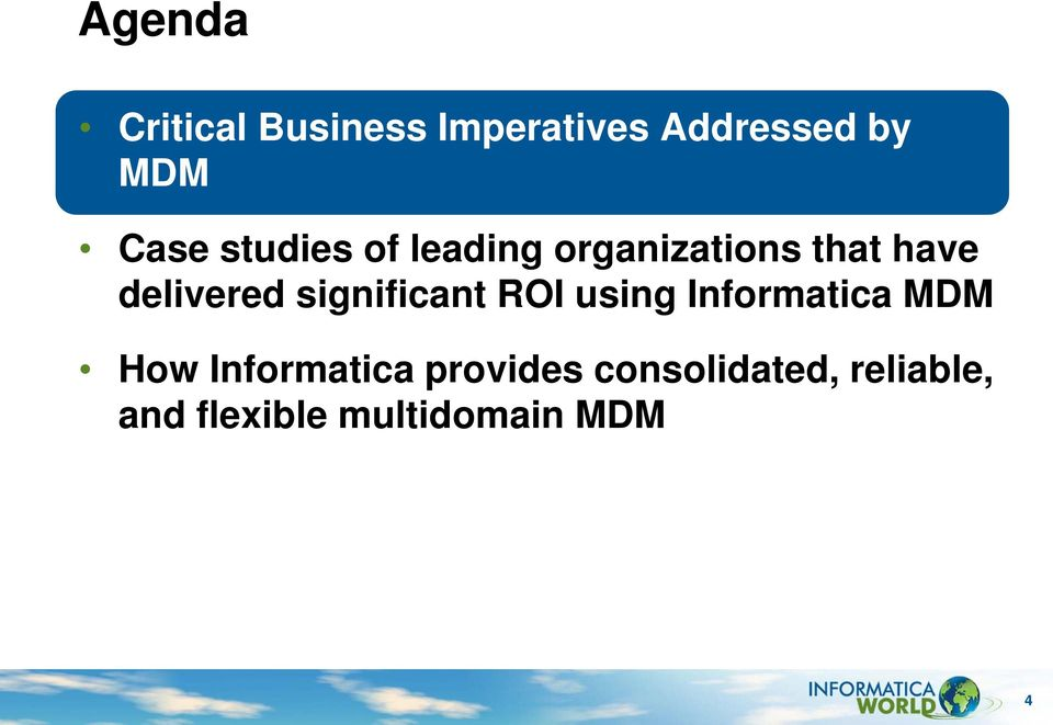 significant ROI using Informatica MDM How Informatica