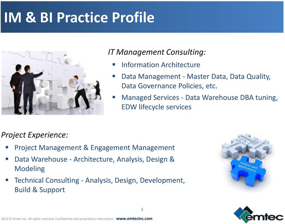 Managed Services - Data Warehouse DBA tuning, EDW lifecycle services Project Experience: Project