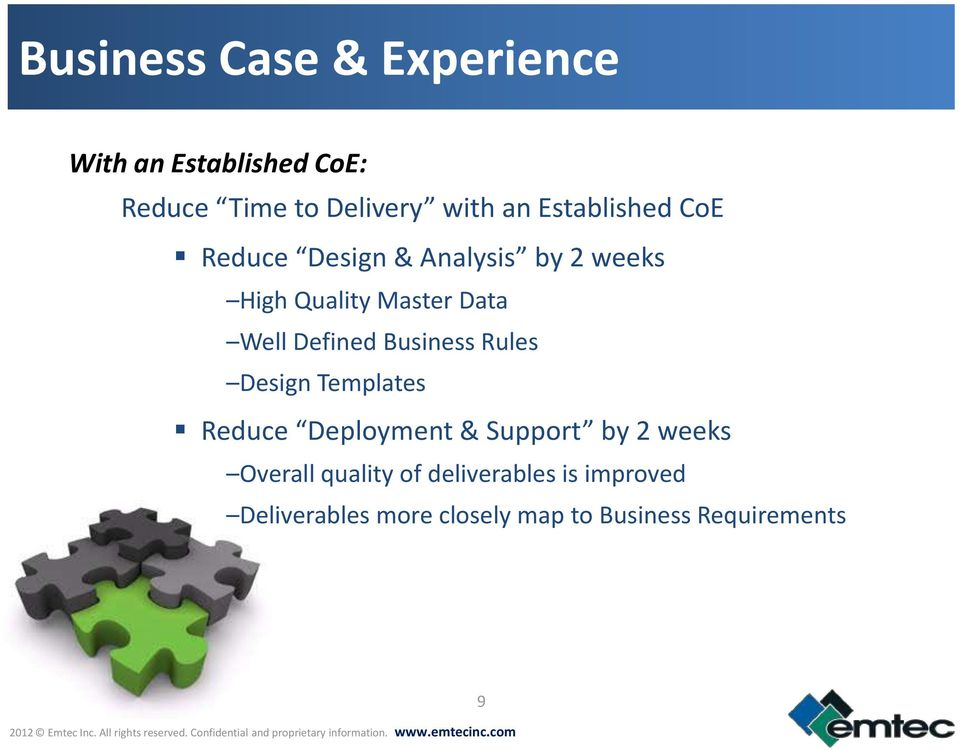 Defined Business Rules Design Templates Reduce Deployment & Support by 2 weeks Overall