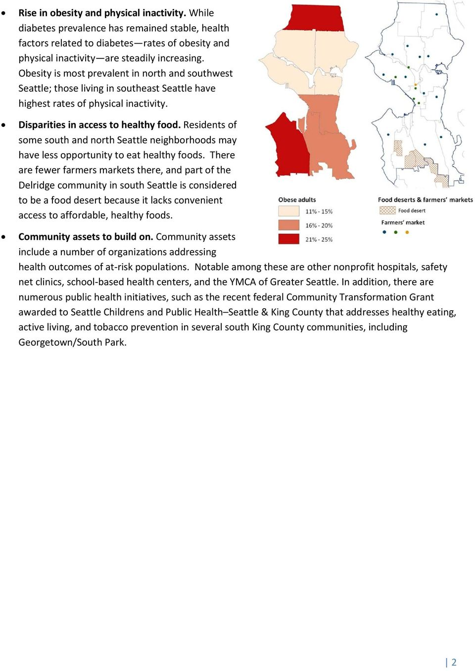 Residents of some south and north Seattle neighborhoods may have less opportunity to eat healthy foods.