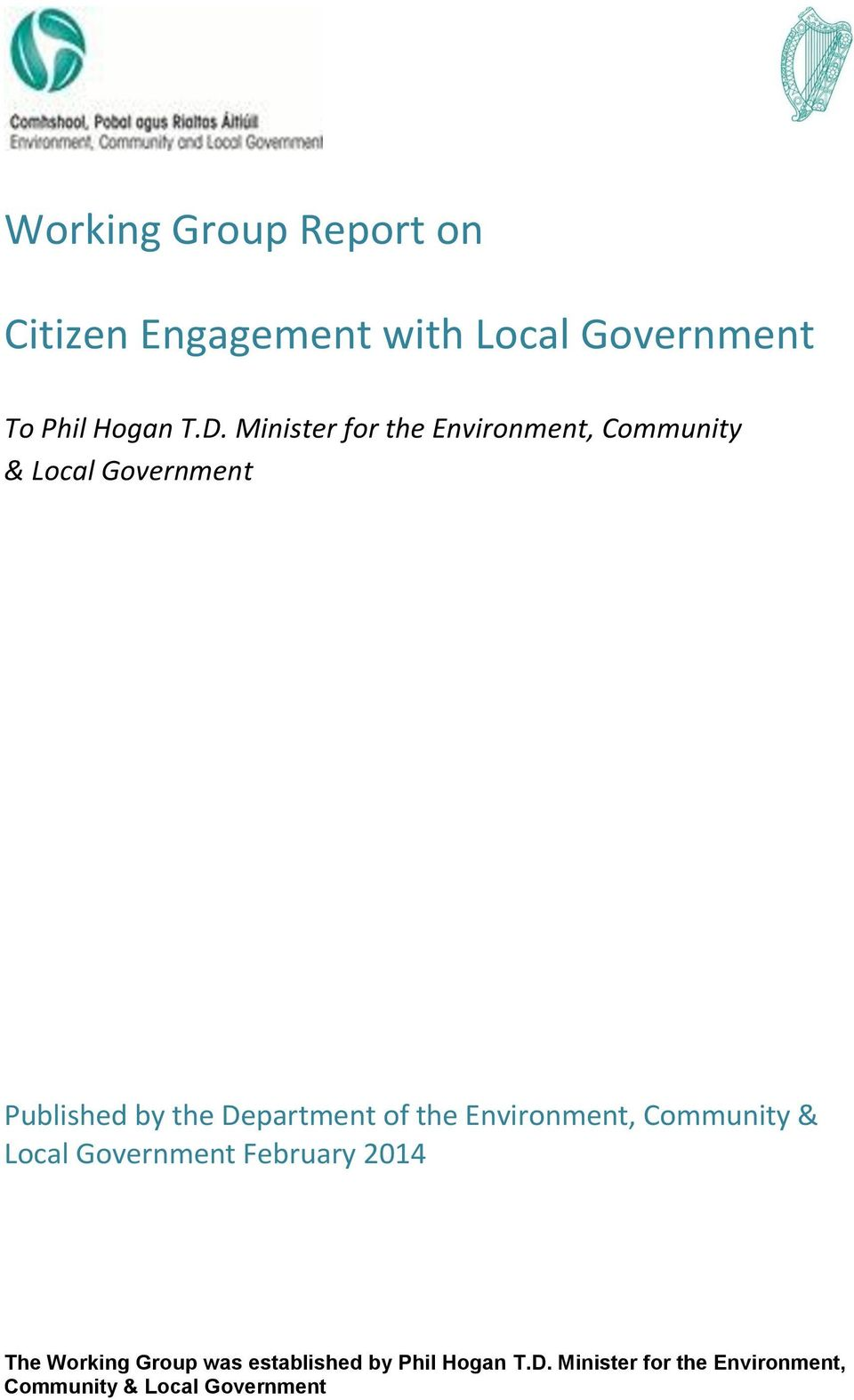 of the Environment, Community & Local Government February 2014 The Working Group was