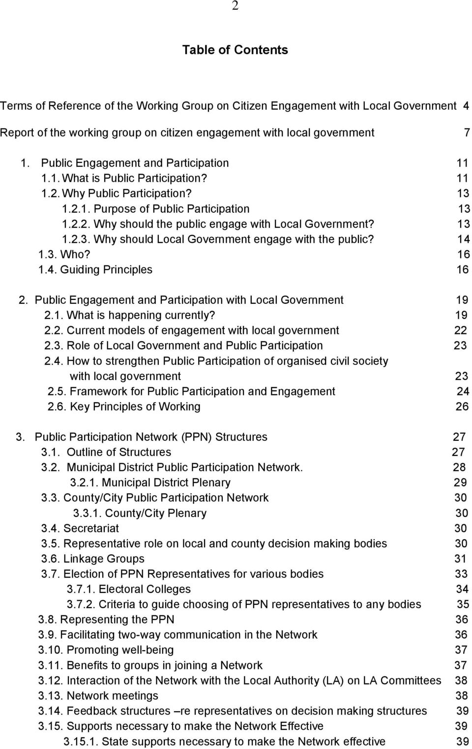 13 1.2.3. Why should Local Government engage with the public? 14 1.3. Who? 16 1.4. Guiding Principles 16 2. Public Engagement and Participation with Local Government 19 2.1. What is happening currently?