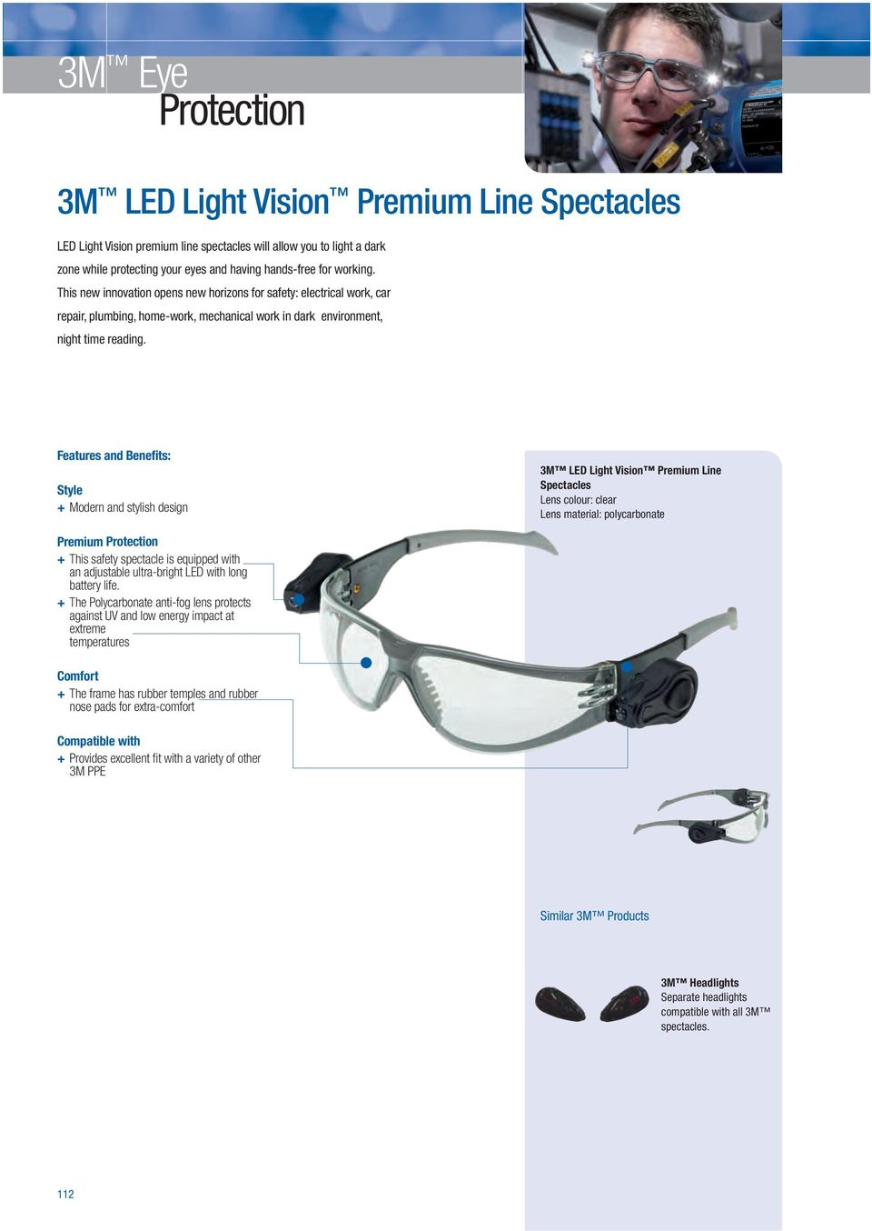 + Modern and stylish design 3M LED Light Vision Premium Line Spectacles + This safety spectacle is equipped with an adjustable ultra-bright LED with long battery life.