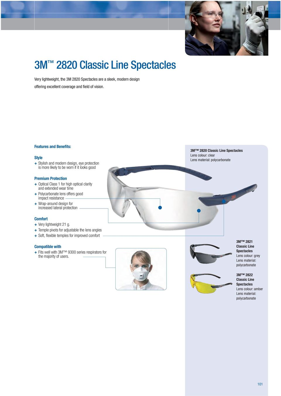 Polycarbonate lens offers good impact resistance + Wrap-around design for increased lateral protection + Very lightweight 21 g.